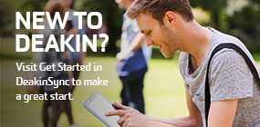 New to Deakin? Visit Get Started in Deakin Sync to make a great start